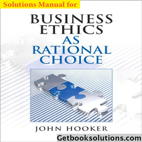 solution-manual-for-business-ethics-as-rational-choice-john-hooker-900x0